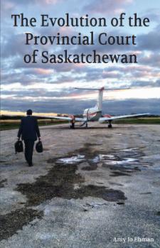 The Evolution of the Provincial Court of Saskatchewan